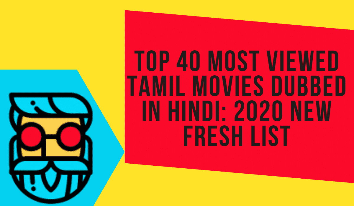 Top 40 most viewed Tamil movies dubbed in hindi